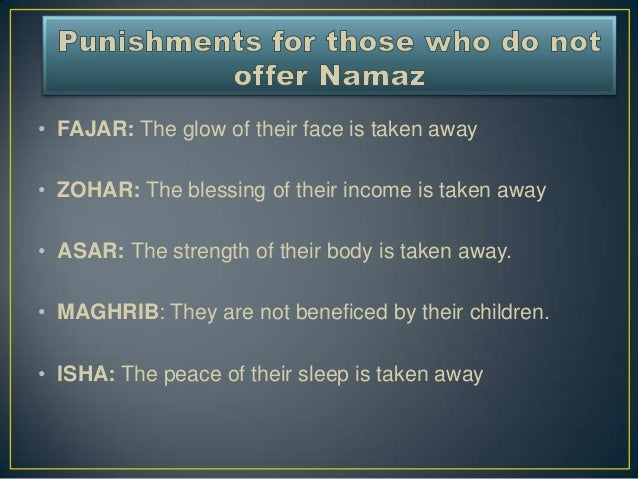 • FAJAR: The glow of their face is taken away• ZOHAR: The blessing of their income is taken away• ASAR: The strength of th...