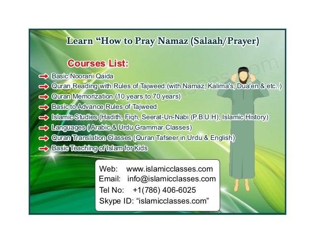 "Web: www.islamicclasses.com Email: info@islamicclasses.com Tel No: +1(786) 406-6025 Skype ID: ""islamicclasses.com"" Learn ""..."