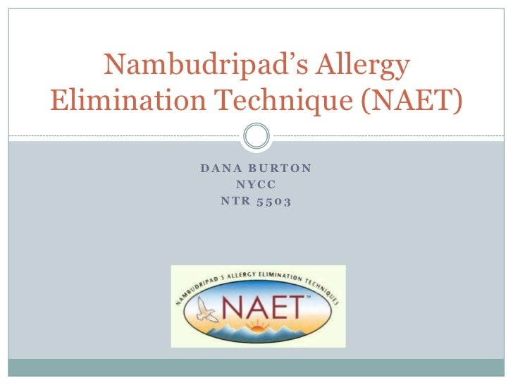 Dana Burton<br />NYCC<br />NTR 5503<br />Nambudripad's Allergy Elimination Technique (NAET)<br />