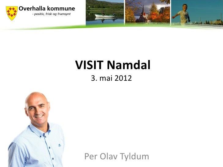 VISIT Namdal  3. mai 2012 Per Olav Tyldum
