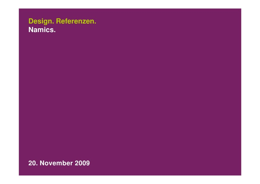 Design. Referenzen. Namics.     20. November 2009