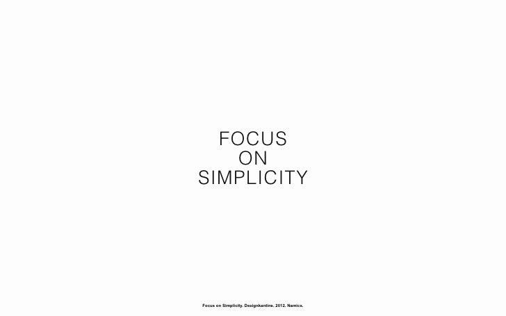 FOCUS   ONSIMPLICITYFocus on Simplicity. Designkantine. 2012. Namics.