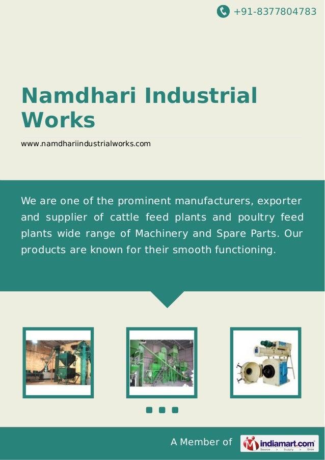 +91-8377804783 A Member of Namdhari Industrial Works www.namdhariindustrialworks.com We are one of the prominent manufactu...
