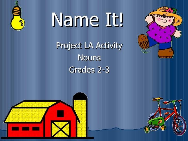 Name It! Project LA Activity Nouns Grades 2-3