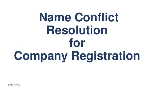 Name Conflict Resolution for Company Registration 8/30/2013