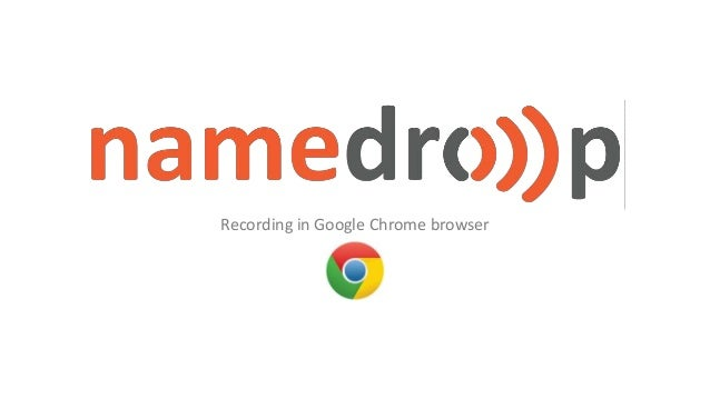 Recording in Google Chrome browser