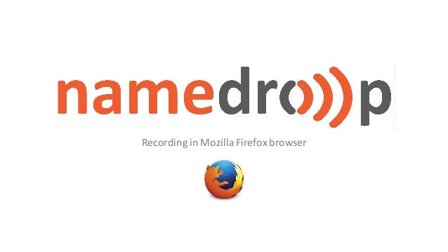 Recording	in	Mozilla	Firefox	browser