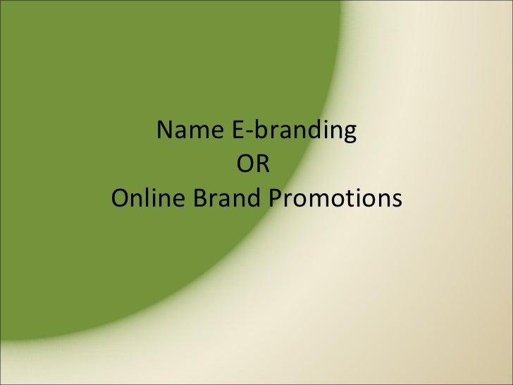 Name E-branding          OROnline Brand Promotions