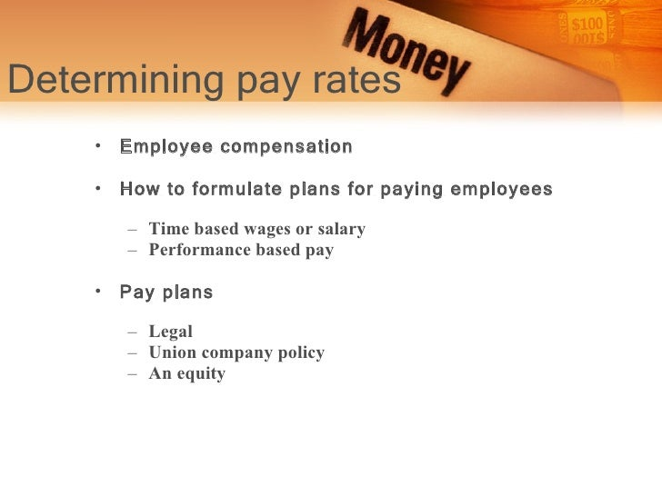 factors determining pay Part 4 | compensation establishing strategic pay plans chapter 11 after studying this chapter, you should be able to: list the basic factors in determining pay rates.