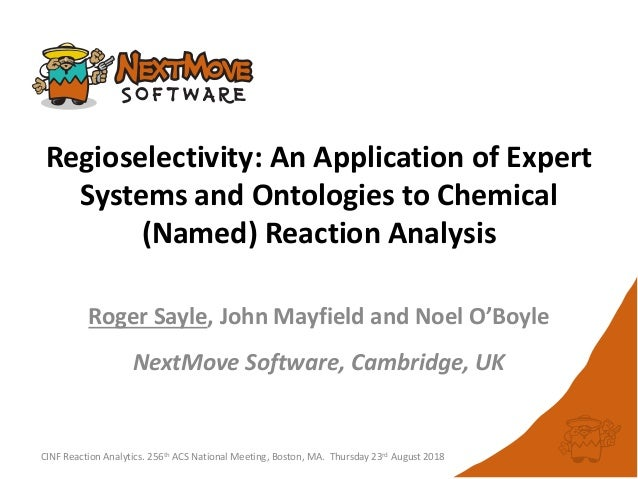 Regioselectivity: An Application of Expert Systems and Ontologies to Chemical (Named) Reaction Analysis CINF Reaction Anal...