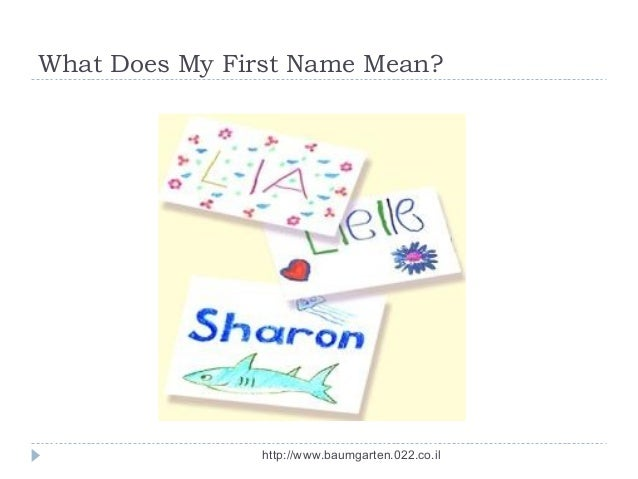 What Does My First Name Mean?                http://www.baumgarten.022.co.il