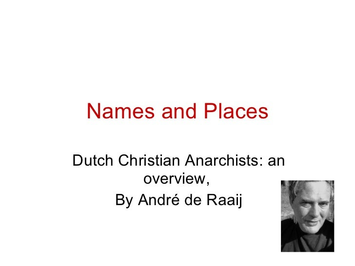 Names and Places Dutch Christian Anarchists: an overview,  By André de Raaij