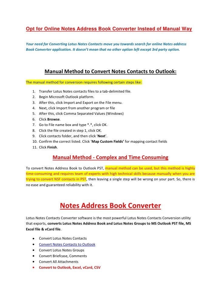 Opt for Online Notes Address Book Converter Instead of Manual WayYour need for Converting Lotus Notes Contacts move you to...