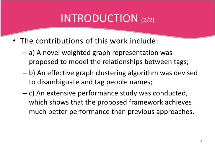 INTRODUCTION (2/2)<br />The contributions of this work include: <br />a) A novel weighted graph representation was propose...