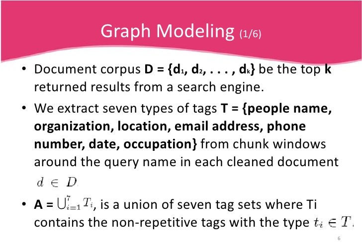 Graph Modeling (1/6)<br />Document corpus D = {d1, d2, . . . , dk} be the top k returned results from a search engine.<br ...