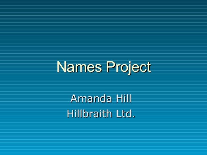 Names Project Amanda Hill Hillbraith Ltd.