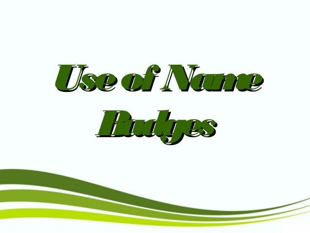 Useof NameUseof Name BadgesBadges