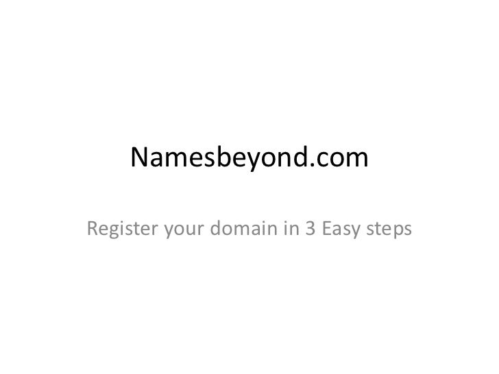 Namesbeyond.comRegister your domain in 3 Easy steps