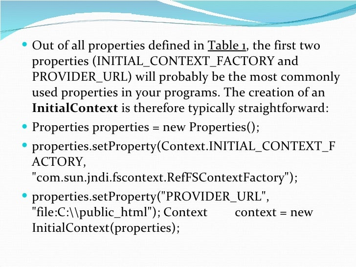 <ul><li>Out of all properties defined in  Table 1 , the first two properties (INITIAL_CONTEXT_FACTORY and PROVIDER_URL) wi...