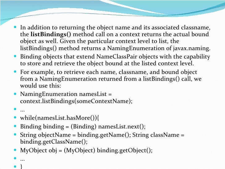 <ul><li>In addition to returning the object name and its associated classname, the  listBindings()  method call on a conte...