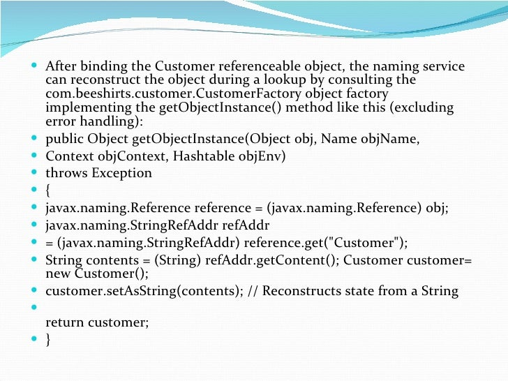<ul><li>After binding the Customer referenceable object, the naming service can reconstruct the object during a lookup by ...