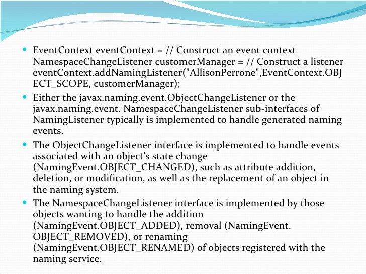 <ul><li>EventContext eventContext = // Construct an event context NamespaceChangeListener customerManager = // Construct a...