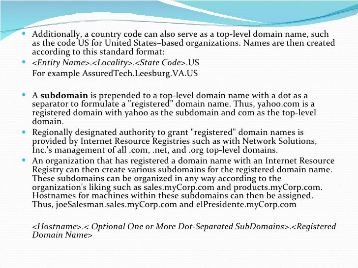 <ul><li>Additionally, a country code can also serve as a top-level domain name, such as the code US for United States–base...