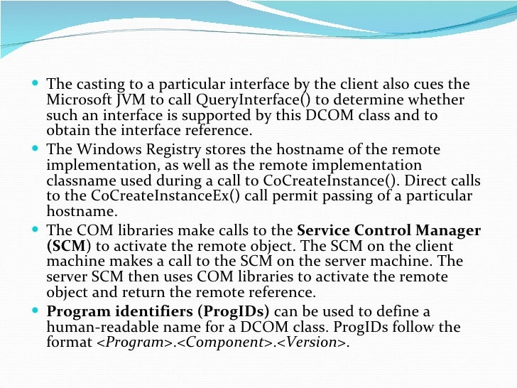 <ul><li>The casting to a particular interface by the client also cues the Microsoft JVM to call QueryInterface() to determ...