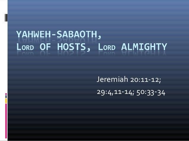 Jeremiah 20:11-12;29:4,11-14; 50:33-34