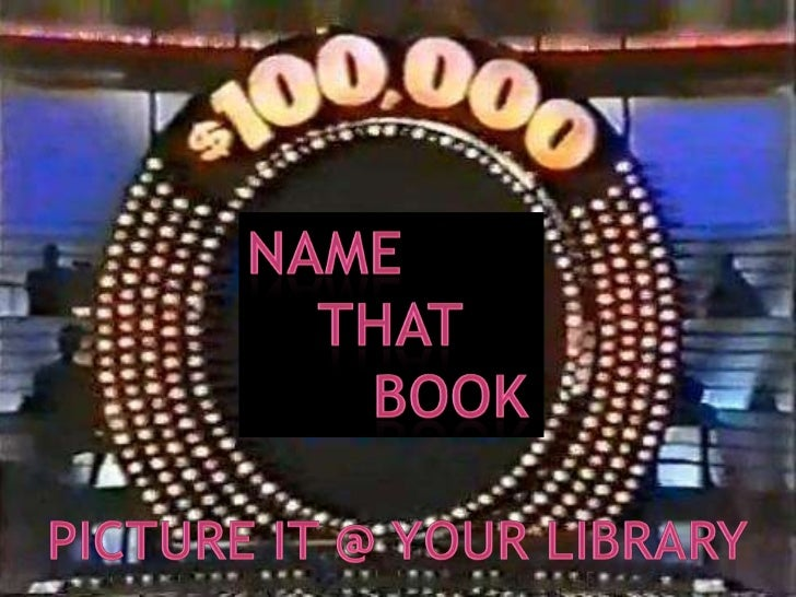 Name<br />    That<br />Book<br />Picture it @ Your Library<br />
