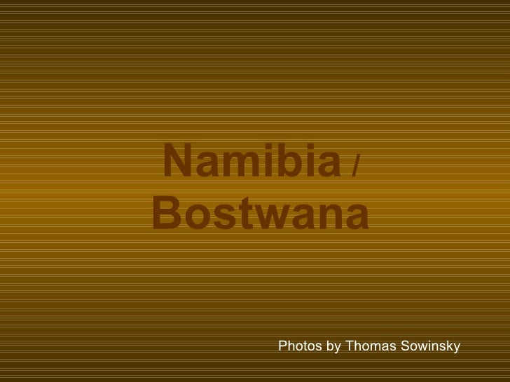 Photos by Thomas Sowinsky Namibia   /   Bostwana