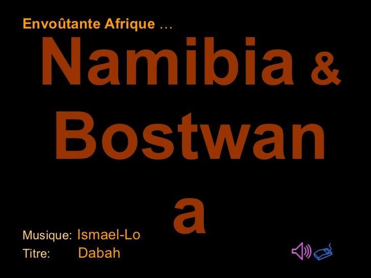 Namibia   &   Bostwana Musique:   Ismael-Lo  Titre:   Dabah Envoûtante Afrique  …