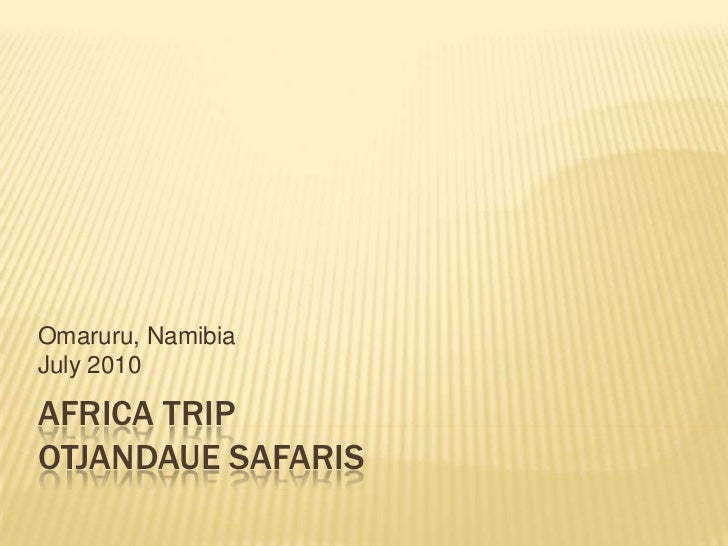 Africa TripOtjandaueSafaris<br />Omaruru, NamibiaJuly 2010<br />