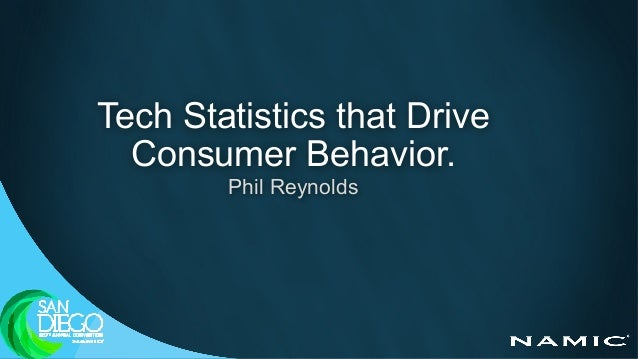 Tech Statistics that Drive Consumer Behavior. Phil Reynolds