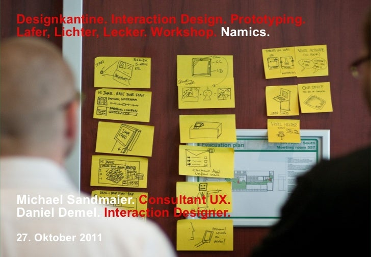 Designkantine. Interaction Design. Prototyping.Lafer, Lichter, Lecker. Workshop. Namics.Michael Sandmaier. Consultant UX.D...