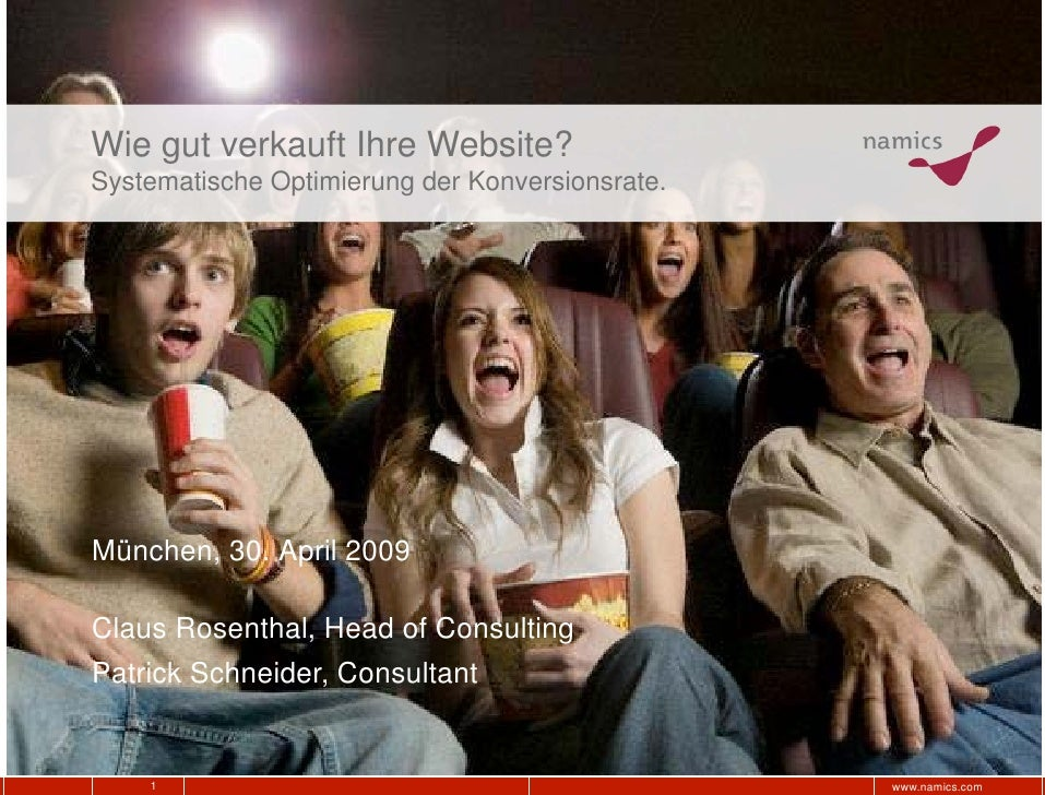 Wie gut verkauft Ihre Website?Systematische Optimierung der Konversionsrate.München, 30. April 2009Claus Rosenthal, Head o...