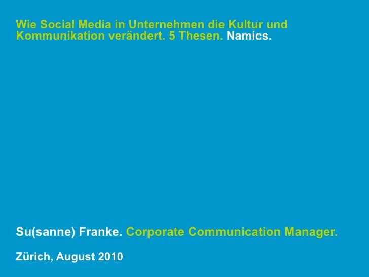 Wie Social Media in Unternehmen die Kultur und  Kommunikation verändert. 5 Thesen.  Namics. Su(sanne) Franke.  Corporate C...