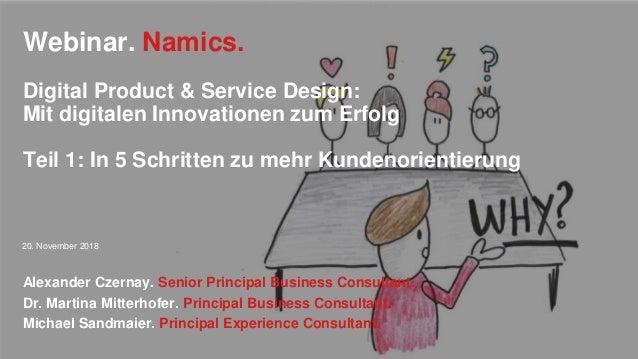 Webinar. Namics. Digital Product & Service Design: Mit digitalen Innovationen zum Erfolg Teil 1: In 5 Schritten zu mehr Ku...