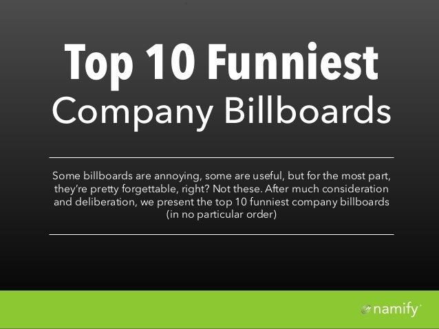 `Top 10 FunniestCompany BillboardsSome billboards are annoying, some are useful, but for the most part,they're pretty forg...