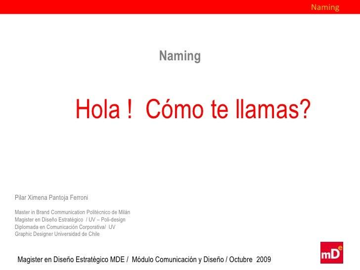 Naming                                                     Naming                          Hola ! Cómo te llamas?Pilar Xim...