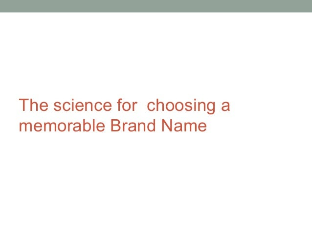 The science for choosing amemorable Brand Name
