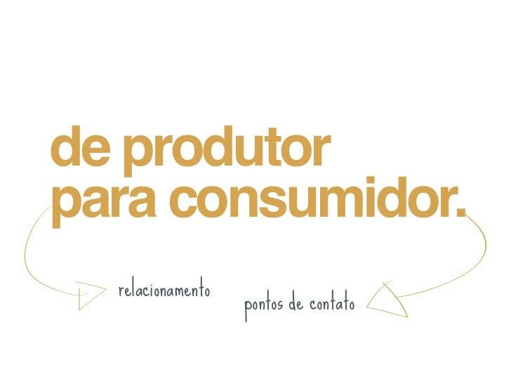 o consumidor deseja ser envolvido    apenas a razão não é mais suficiente               tem necessidade de se             ...
