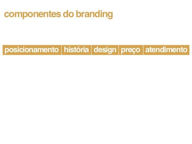 componentes do brandingposicionamento história design preço atendimento                                           rótulos ...