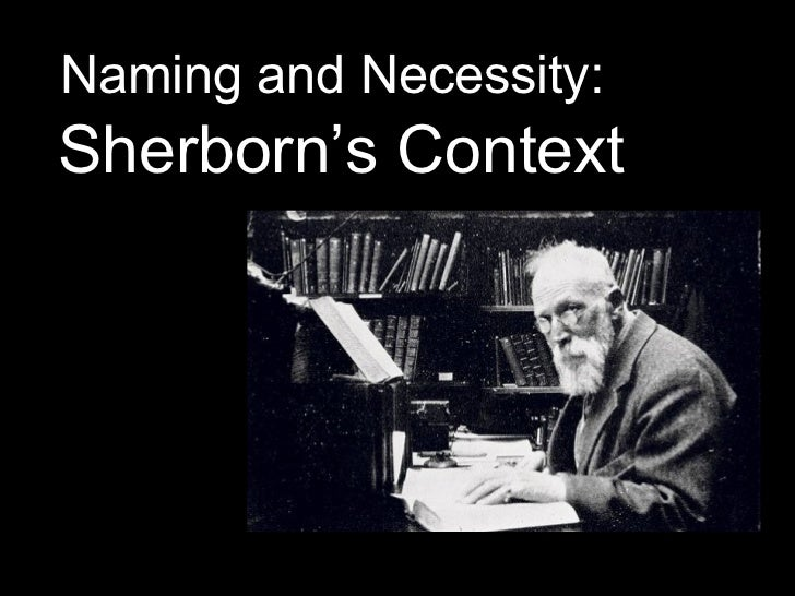 Naming and Necessity:   Sherborn's Context