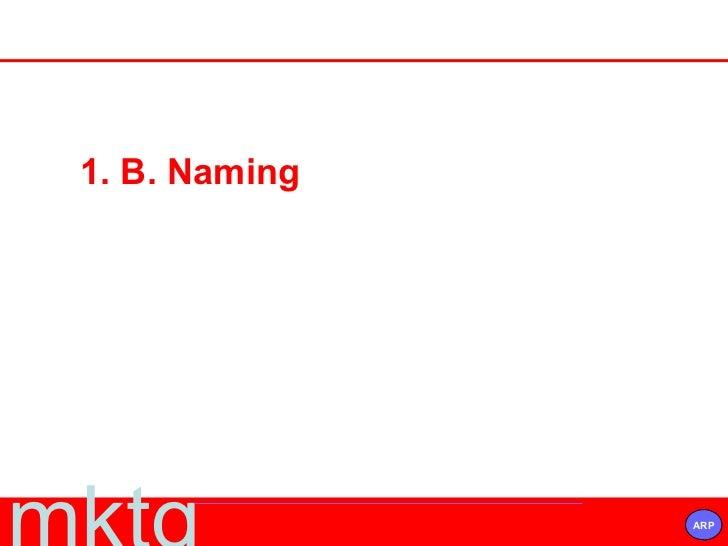 1. B. Naming