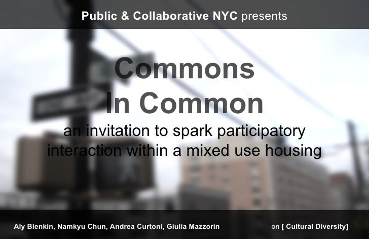 Public & Collaborative NYC presents            an invitation to spark participatory         interaction within a mixed use...