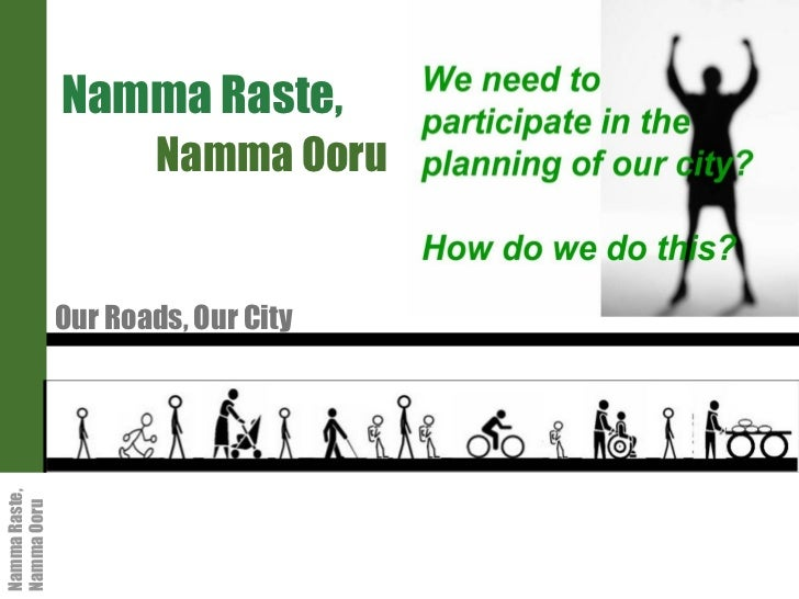Namma Raste,  Namma Ooru Our Roads, Our City