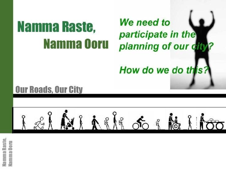 Namma Raste,  Namma Ooru Our Roads, Our City