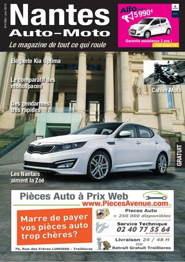 NantesAuto-Moto N°4Mai/Juin2013 Le magazine de tout ce qui roule GRATUIT Les Nantais aiment la Zoé Des gendarmes très rapi...