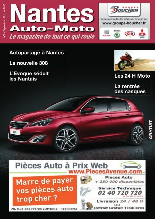 NantesAuto-Moto N°6-Septembre/Octobre2013 Le magazine de tout ce qui roule GRATUIT Les 24 H Moto La rentrée des casques Au...